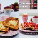tosty francuskie z truskawkami